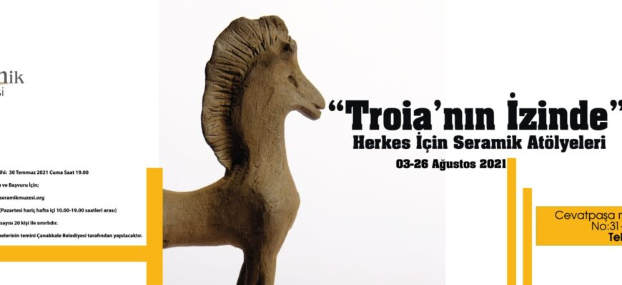 """""""Troia 'nın İzinde"""" Herkes İçin Seramik Atölyeleri"""